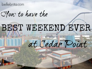 13 Tips to Have the BEST TRIP EVER at Cedar Point