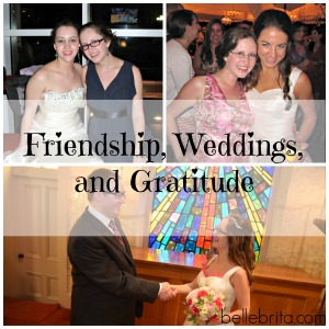 Friendship, Weddings, and Gratitude