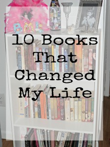 My Top Ten Life-Changing Books