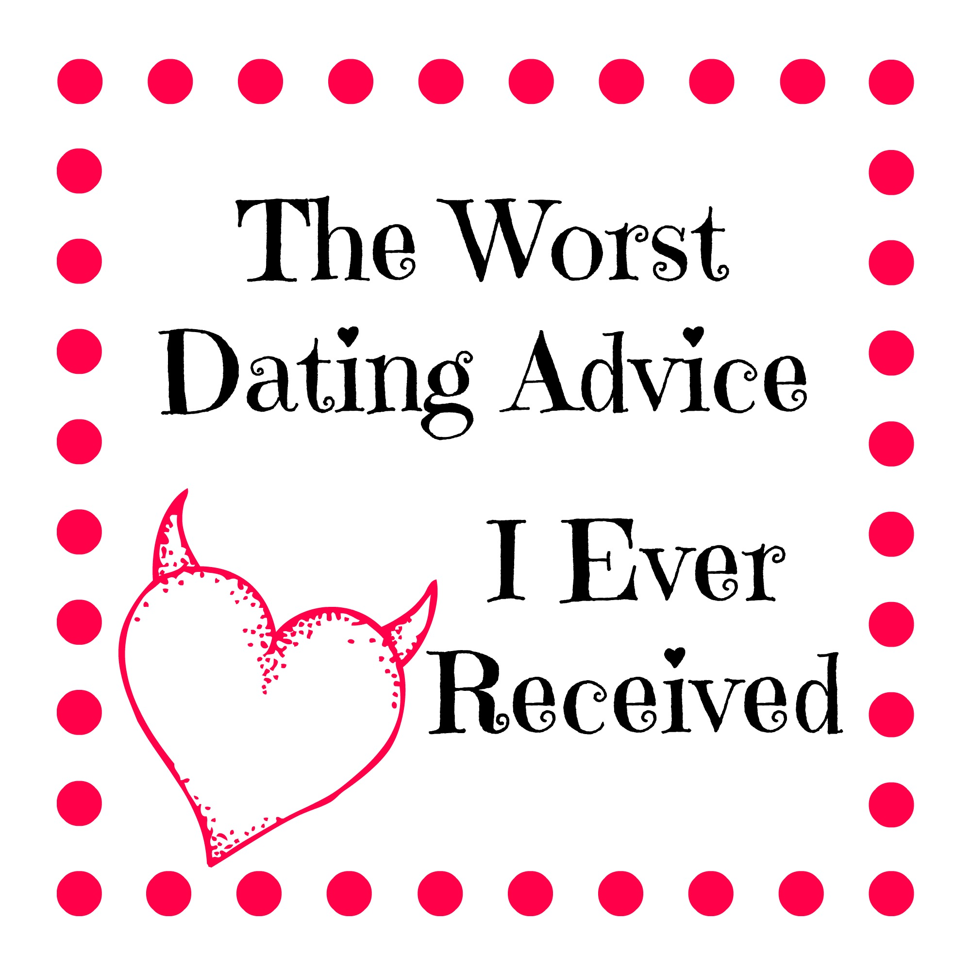 Why dating advice is bad