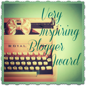 I was nominated for a Very Inspiring Blogger Award!