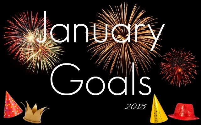 For the month of January, I've set some manageable goals. Much better than annual resolutions!