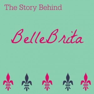 The Story Behind Belle Brita