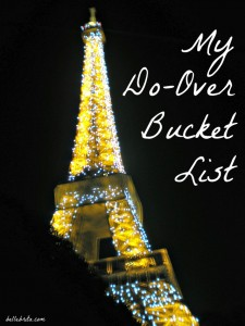 My Do-Over Bucket List