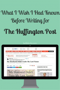 I love writing for The Huffington Post, but there are a few things I wish I'd known before I started submitting articles for them.