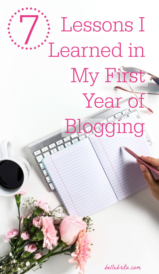 Blogging has been such an amazing journey so far! In my first year of blogging, I learned these 7 lessons which should help any new blogger! | Belle Brita