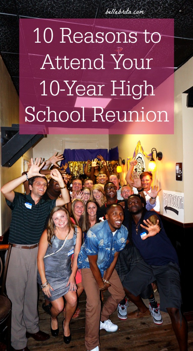Is your high school reunion coming up soon? You should definitely go. Read the link to find out why.   Belle Brita