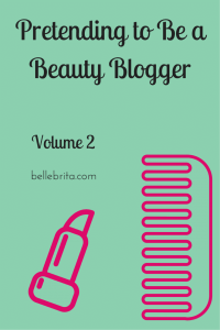 Pretending to Be a Beauty Blogger // Volume 2