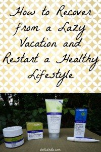 How to Recover from a Lazy Vacation and Restart a Healthy Lifestyle