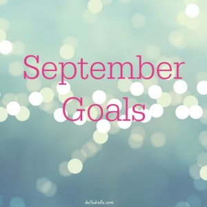 September 2017 Goals // August Recap