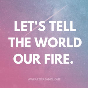 Have you joined #WEAREFIREANDLIGHT? You are awesome. Own it. | Belle Brita