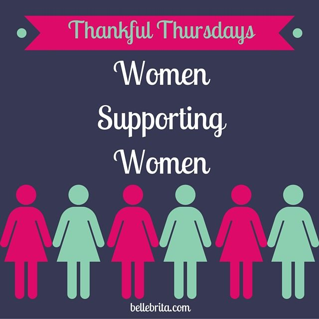 Women supporting other women is SO important! I'm thankful for the many positive role models I have in my life. | Belle Brita