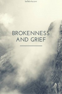 Brokenness and Grief