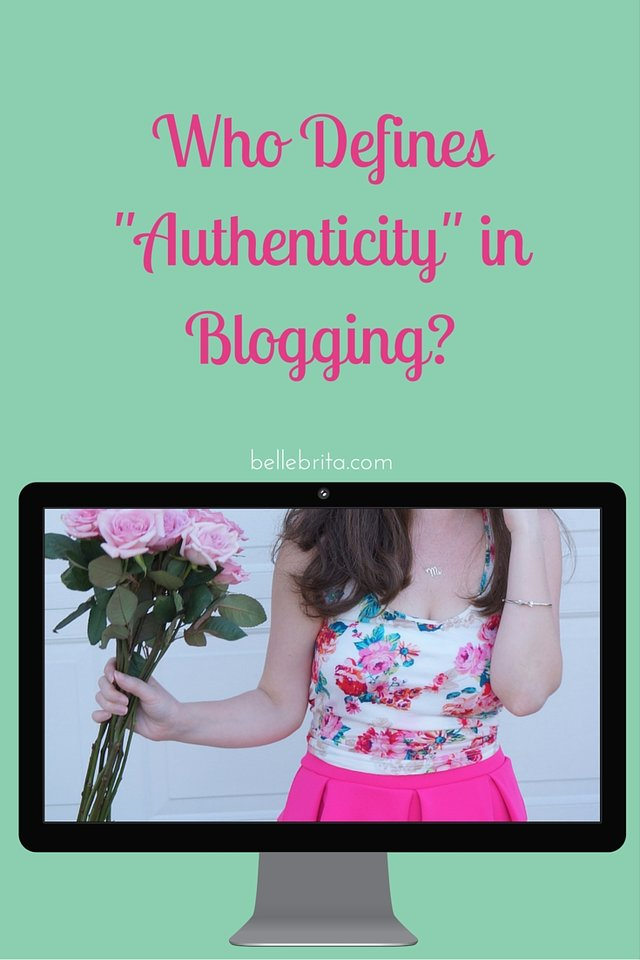 Who defines authenticy in blogging? Personally, I'd rather define authentic blogging for me and no one else. | Belle Brita