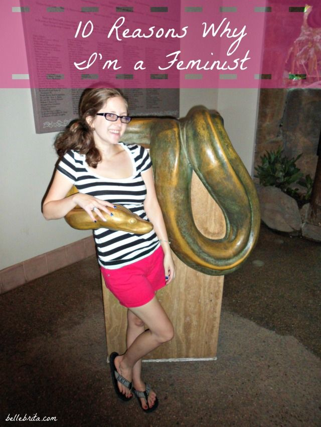 I'm a feminist for many reasons. Here are just 10 of them. | Belle Brita