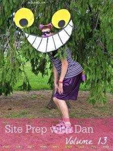 Site Prep with Dan // Volume 13