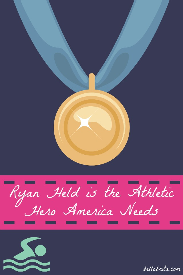 Ryan Held, and so many other Olympic athletes, demonstrate healthy masculinity. | Belle Brita