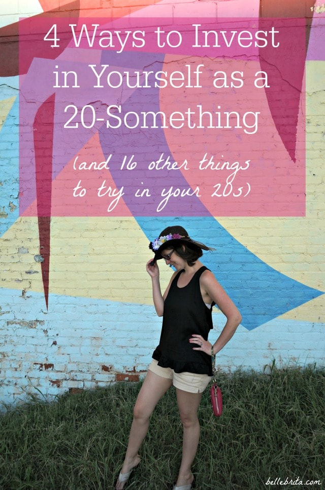 How are you spending your 20s? Check out 4 ways to invest in yourself! | Belle Brita