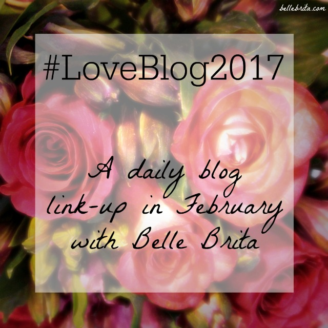 Join the February 2017 daily blog challenge #LoveBlog! Find 20 days worth of prompts at the link. | Belle Brita