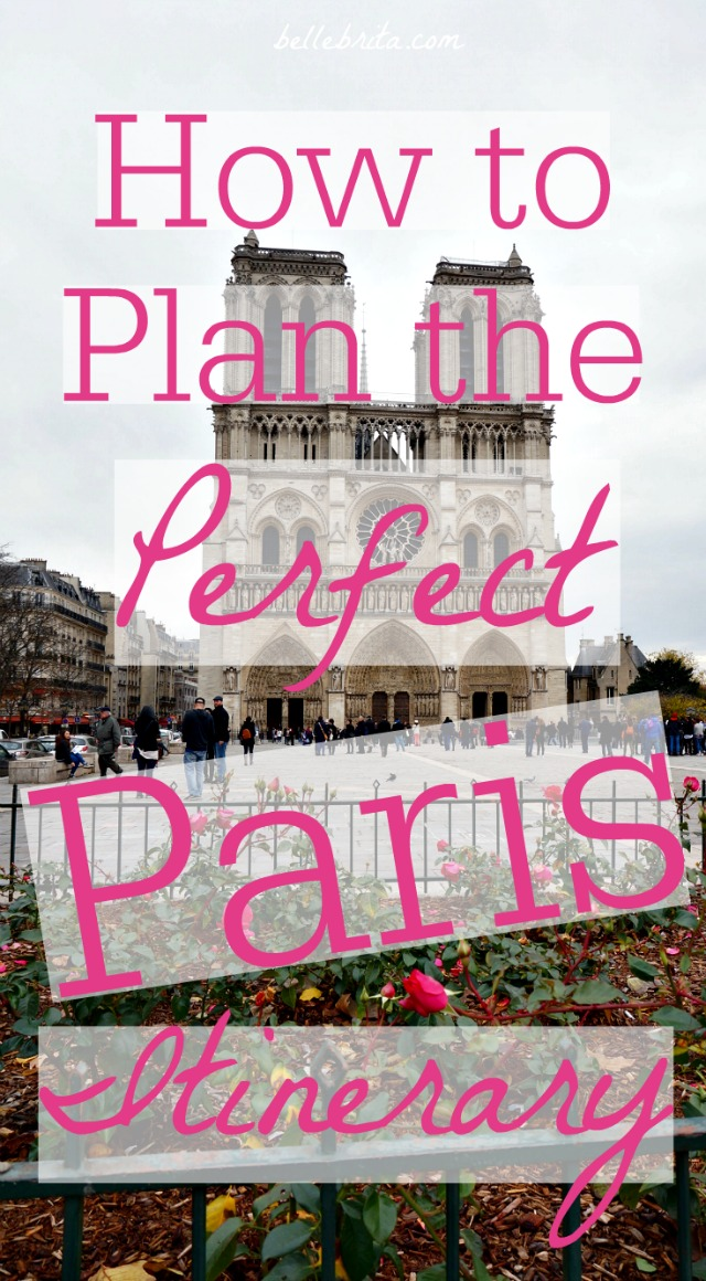 How to Plan the Perfect Paris Itinerary (based on YOUR interests and budget!). | Tips for visiting Paris. | Must-see Paris tourist attractions. | Belle Brita #Paris #France