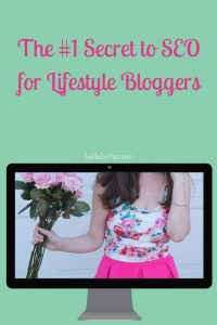 The #1 Secret to SEO for Lifestyle Bloggers