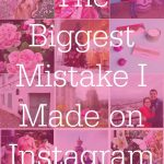 The Biggest Mistake I Made on Instagram