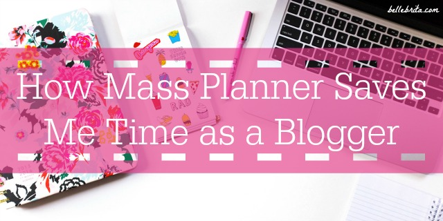 By using Mass Planner to automate social media, I save so much time as a blogger! It's the best scheduling and automation tool on the market. | Belle Brita
