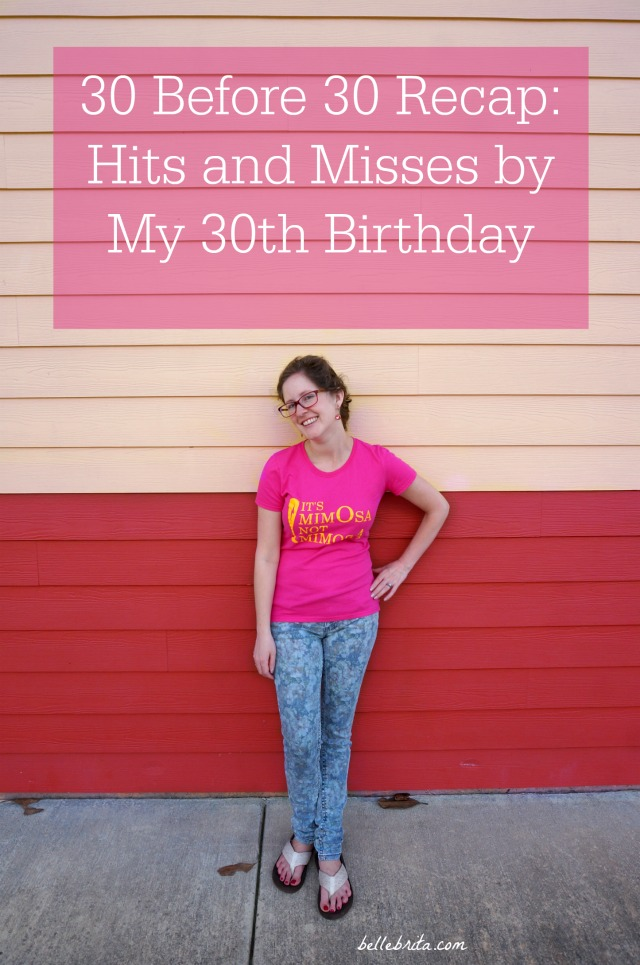 Interested in creating your own 30x30 bucket list? In honor of my 30th birthday, I've recapped my hits and misses while explaining what worked and what went wrong. | Belle Brita