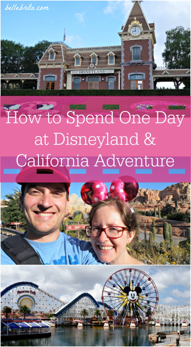 Just one day to visit both Disneyland and California Adventure? Don't worry, you can still have a magical day! | Belle Brita