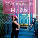 21 Life-Changing Moments in My 20s