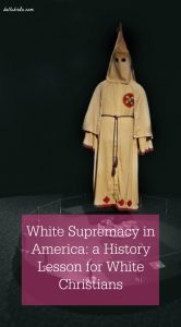 White Supremacy in America: a History Lesson for White Christians