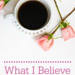 What I Believe (and Why That Matters)