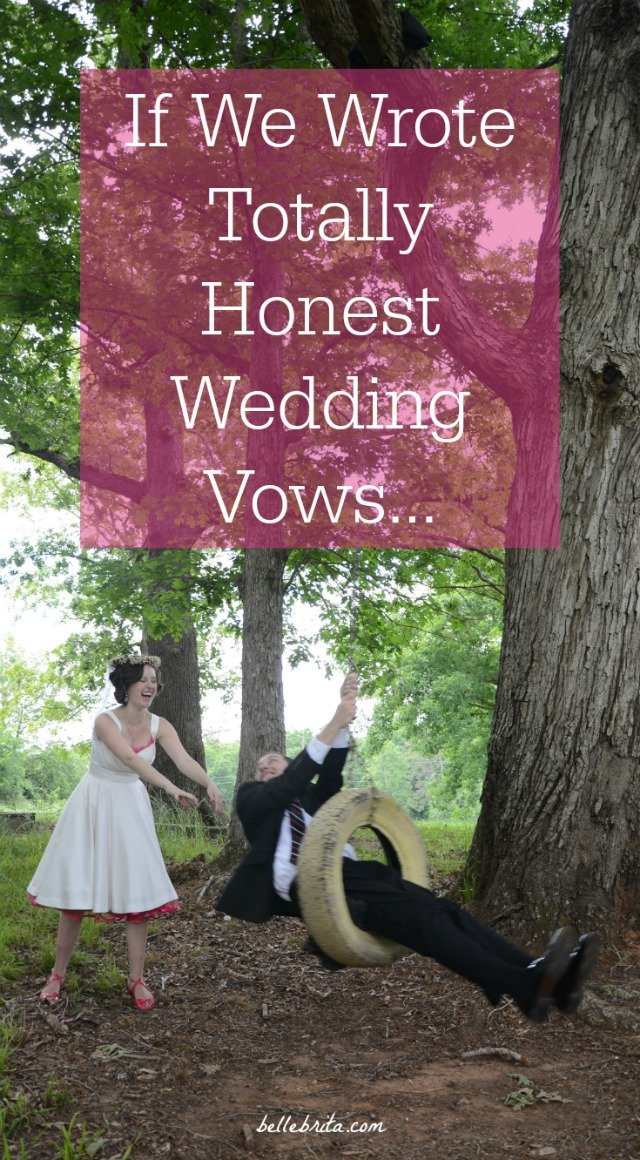 My husband and I exchanged traditional wedding vows... But what if we had shared honest wedding vows? After a few years of marriage, these are the honest wedding vows my husband and I would exchange today. | Belle Brita