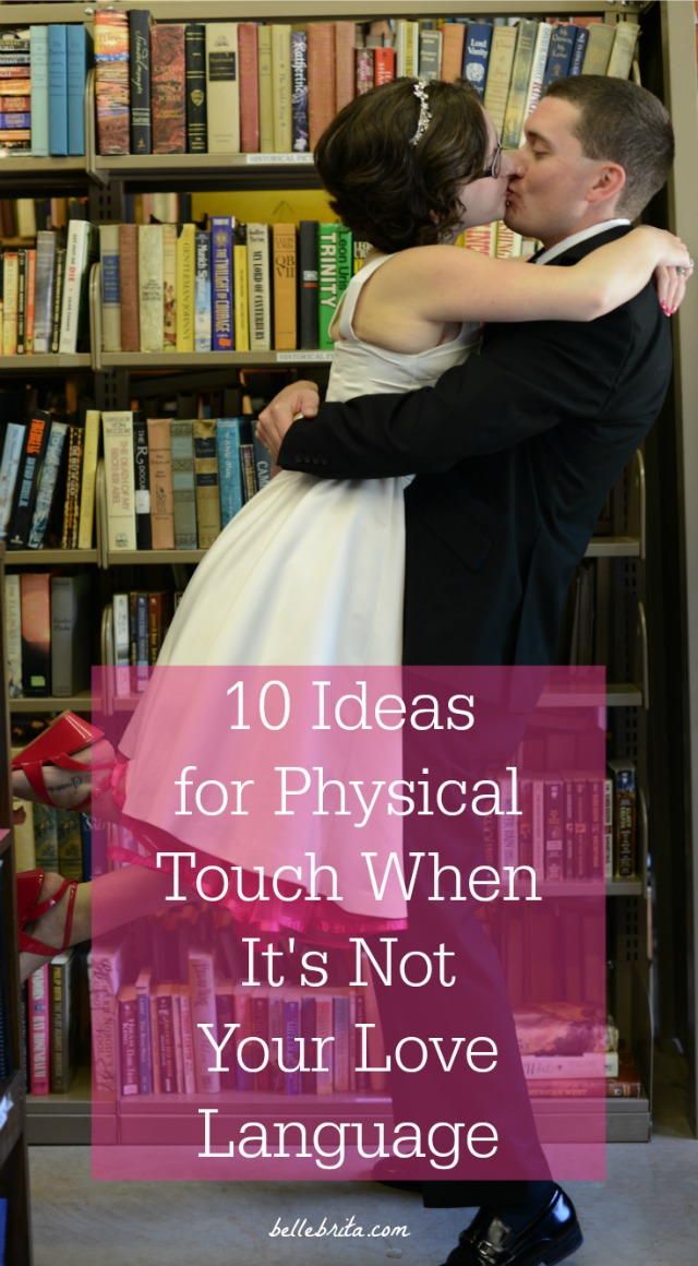 The Physical Touch love language is often misunderstood--it's so much more than sex! If you need Physical Touch love language ideas to love your friends and family, or your spouse, or all of them, this list will help you out! | Belle Brita #relationships