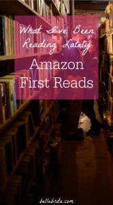 I love my Amazon Prime membership. One of my favorite perks is the choice of six pre-release books each week! I've reviewed a few of my recent Amazon First Reads books. | Belle Brita