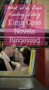 What I've Been Reading Lately // Kiera Cass