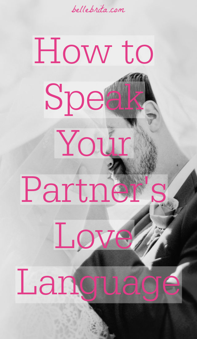 What are the five love languages, and why are they so important? Discover a quick summary of the five love languages plus tips to speak your partner's love language! | Belle Brita #marriage #relationships #lovelanguages