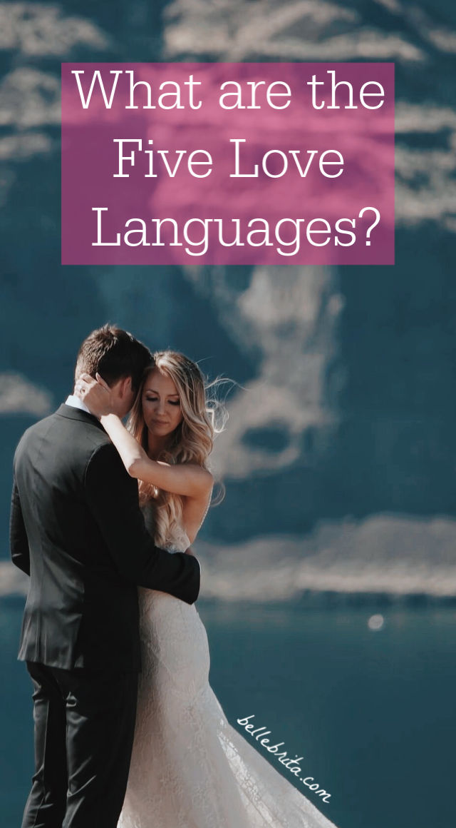 What are the five love languages? Discover a summary of each love language along with tips on speaking different love languages! | Belle Brita #relationships #marriagetips