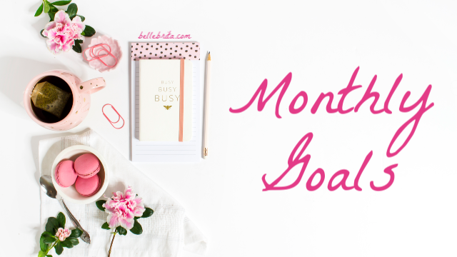 Monthly Goals 2019 | Belle Brita