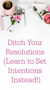 Have you already failed your latest New Year's resolution? Have no fear! Learn how to set intentions you'll actually keep this year. | Belle Brita