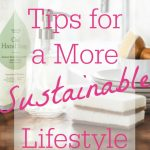 Save the planet by making one or more of these simple sustainable changes in your life! | Belle Brita