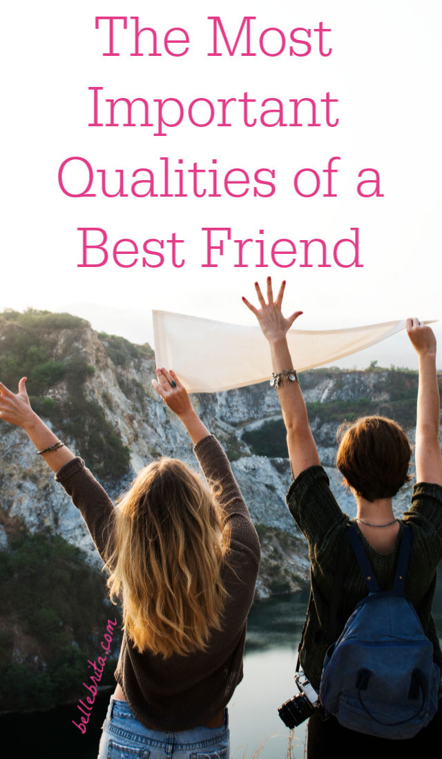Do you have all the qualities of a best friend? After all, in order to build strong friendships, you yourself need to be a good friend first! Discover the most important traits of a best friend. | Belle Brita #friendship
