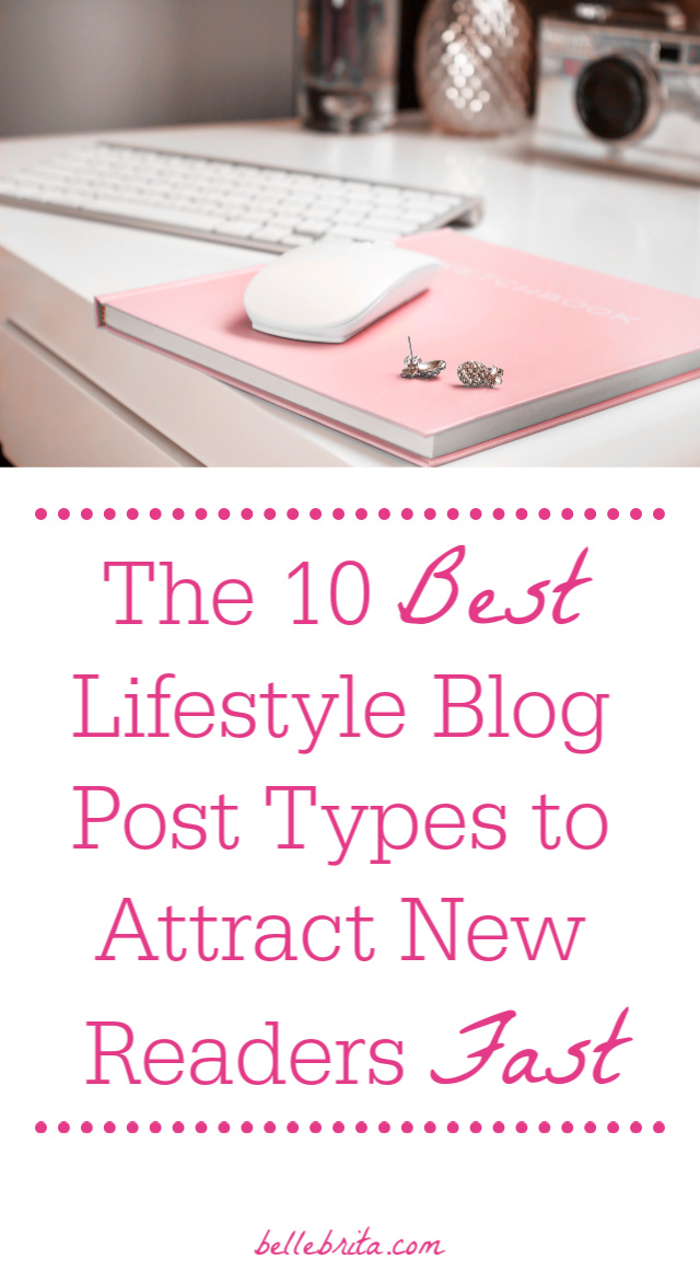 Pink and white desk display, text overlay = The 10 Best Lifestyle Blog Post Types to Attract New Visitors Fast