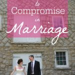 There's more than one way to find compromise in marriage. You and your spouse should think outside the box to find a win-win solution! | Belle Brita #marriagetips #compromise