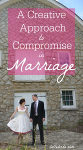 There's more than one way to find compromise in marriage. You and your spouse should think outside the box to find a win-win solution!   Belle Brita #marriagetips #compromise