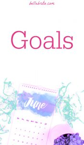 "June calendar flat-lay. Text overlay reads: ""Goals"""