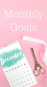 December calendar, text overlay reads: Monthly Goals