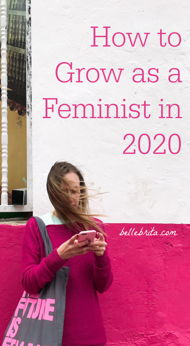 "White woman against a pink and white wall. Text overlay reads: ""How to Grow as a Feminist in 2020"""