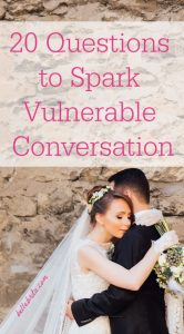 "Bride and groom. Text overlay reads: ""20 Questions to Spark Vulnerable Conversations"""