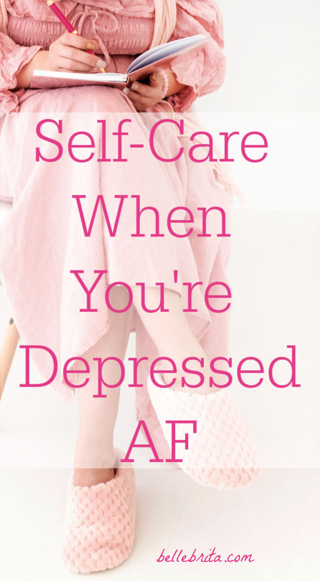 "Woman in pink. Text overlay reads: ""Self-Care When You're Depressed AF"""